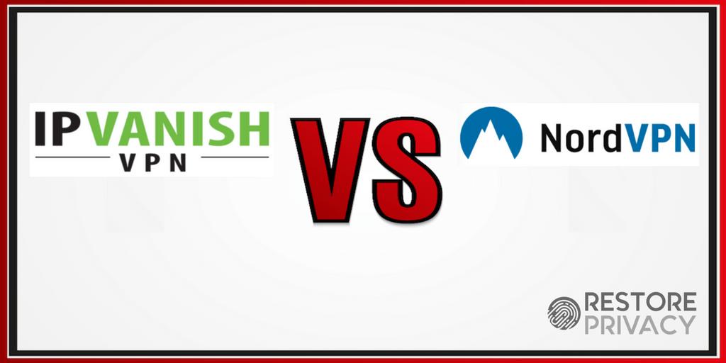 NordVPN VS IPVanish Comparison