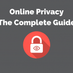 Simple Online Privacy Guide – 18 Steps to Protect Yourself