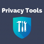 Privacy Tools – How to Restore Your Privacy