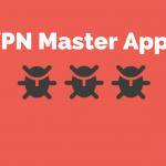 VPN Master – MALWARE ALERT!
