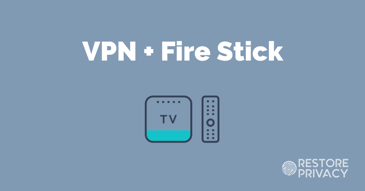 vpn for fire stick