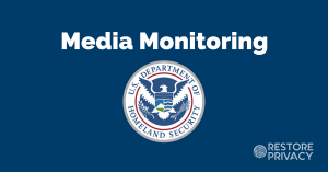 US Homeland Security is Building a Media Monitoring System