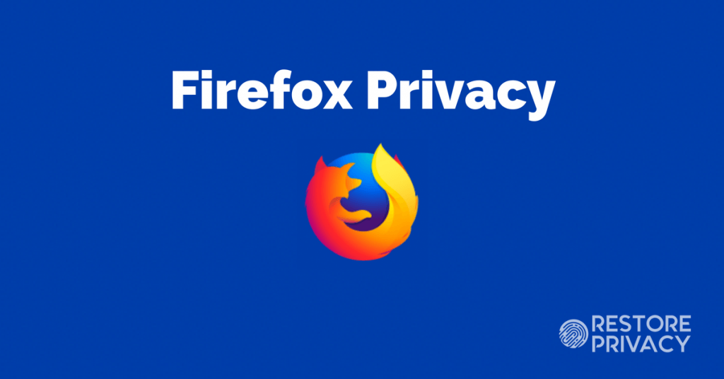 Firefox Privacy - The Complete How-To Guide | Restore Privacy