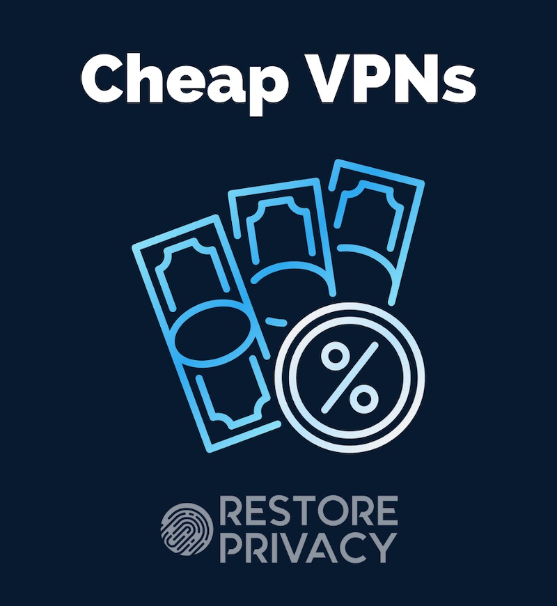 32 Cheap VPN Services for Under $4/month | Restore Privacy