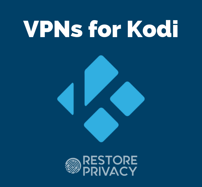Best VPN for Kodi: Only These 5 Are Safe & Reliable for Kodi