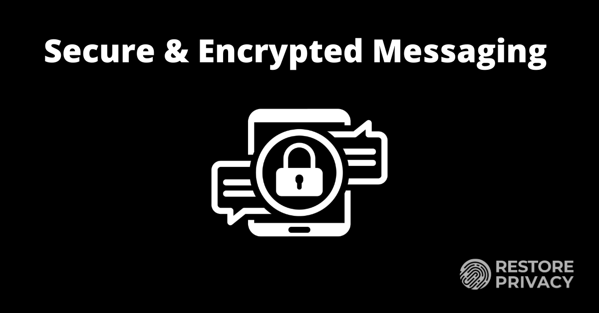 Secure and Encrypted Messaging