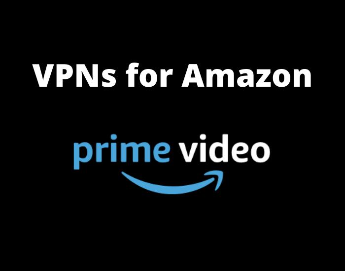 Best VPN Amazon Prime